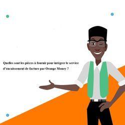 Quelles sont les pièces à fournir pour intégrer le service d'encaissement de facture par Orange Money.jpg