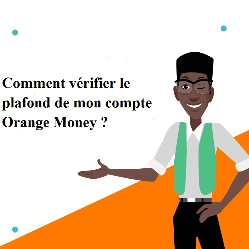 Comment vérifier le plafond de mon compte Orange Money.jpg