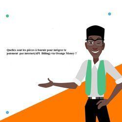 Quelles sont les pièces à fournir pour intégrer le paiement  par internet(API  Billing) via Orange Money.jpg