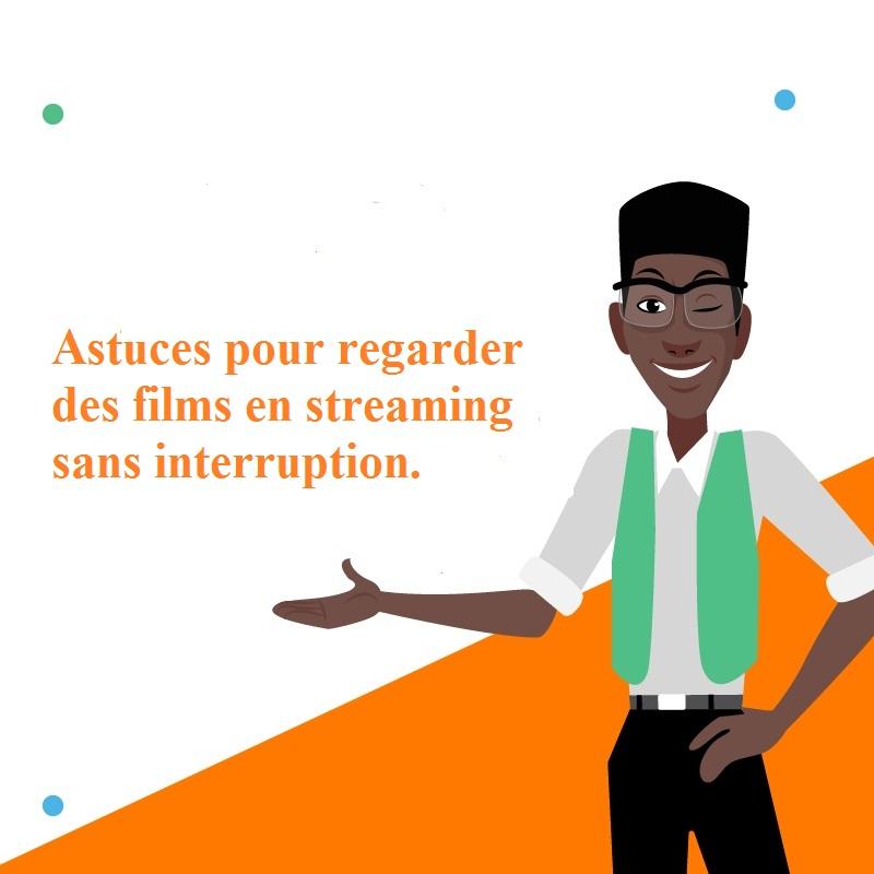 Astuces pour regarder des films en streaming sans interruption.jpg