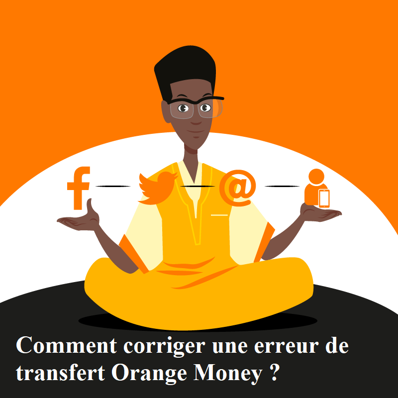 Comment corriger une erreur de transfert Orange Money.png