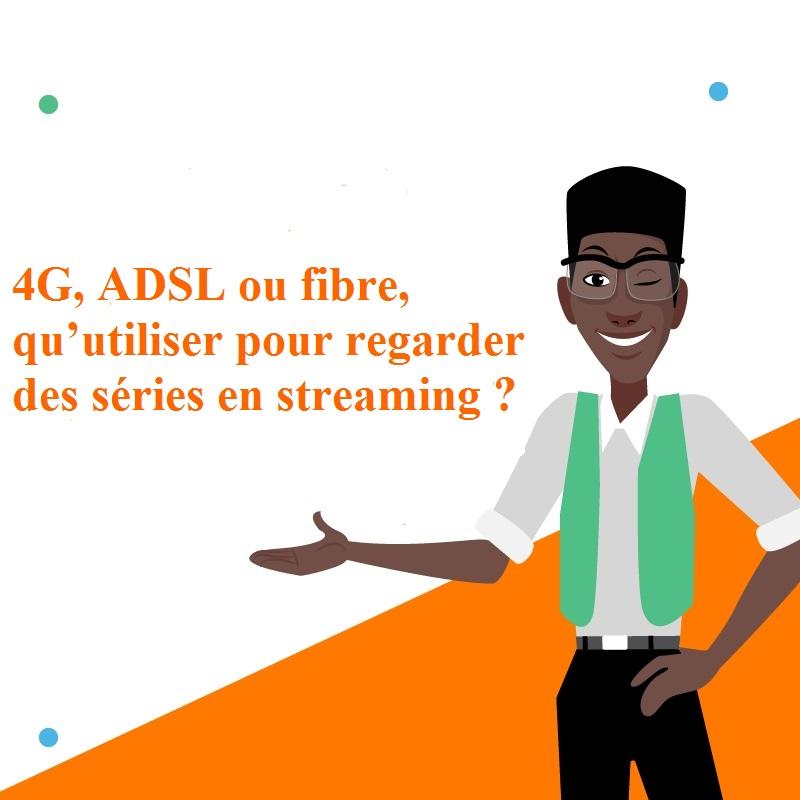 4G, ADSL ou fibre, qu'utiliser pour regarder des séries en streaming.jpg